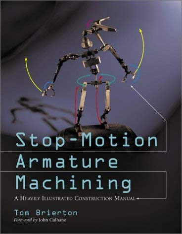 Stop-Motion Armature Machining: A Construction Manual 9780786412440