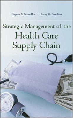 Strategic Management of the Health Care Supply Chain 9780787980399