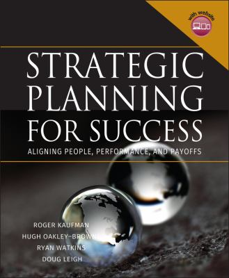 Strategic Planning for Success: Aligning People, Performance, and Payoffs [With CDROM] 9780787965037
