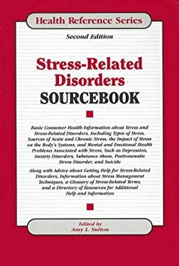 Stress-Related Disorders Sourcebook 9780780809963