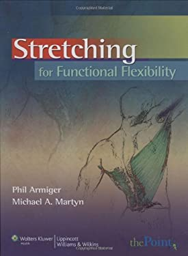 Stretching for Functional Flexibility [With Access Code] 9780781767927
