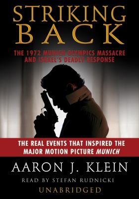 Striking Back: The 1972 Munich Olympics Massacre and Israel's Deadly Response 9780786144549