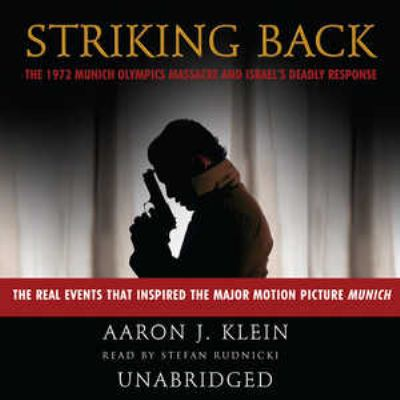 Striking Back: The 1972 Munich Olympics Massacre and Israel's Deadly Response 9780786172986
