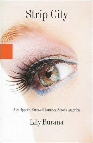 Strip City: A Stripper's Farewell Journey Across America 9780786867905
