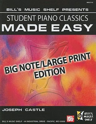 Student Piano Classics Made Easy: Big Note 9780786682829