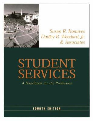 Student Services: A Handbook for the Profession 9780787960506