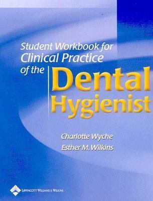 Student Workbook to Accompany Clinical Practice of the Dental Hygienist, Ninth Edition 9780781740913