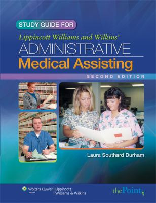 Study Guide for Lippincott Williams & Wilkins' Administrative Medical Assisting 9780781797917