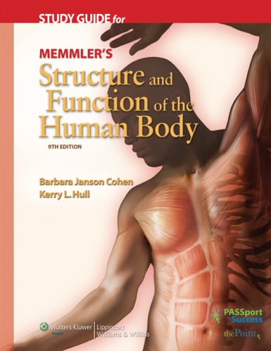 Study Guide for Memmler's Structure and Function of the Human Body 9780781765961