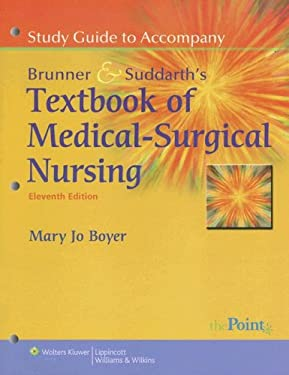 Study Guide to Accompany Brunner & Suddarth's Textbook of Medical-Surgical Nursing 9780781765435