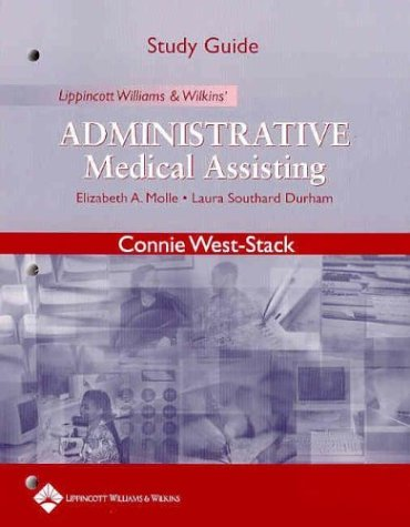 Study Guide to Accompany Lippincott Williams and Wilkins' Administrative Medical Assisting 9780781737760