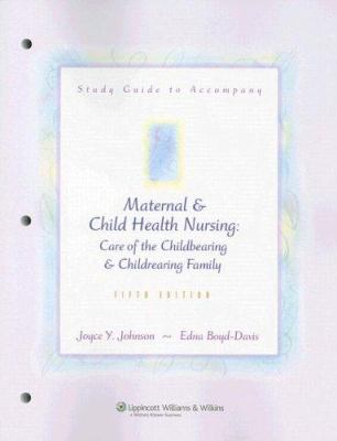 Study Guide to Accompany Maternal & Child Health Nursing: Care of the Childbearing & Childrearing Family 9780781779586