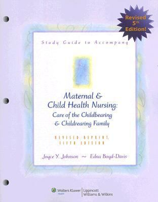 Study Guide to Accompany Maternal & Child Health Nursing: Care of the Childbearing & Childrearing Family 9780781787086