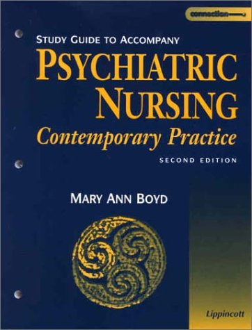Study Guide to Accompany Psychiatric Nursing: Contemporary Practice 9780781729901