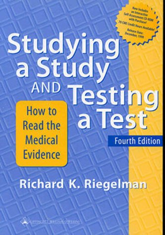 Studying a Study and Testing a Test: How to Read the Medical Evidence [With CDROM] 9780781718608