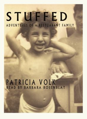 Stuffed: Adventures of a Restaurant Family 9780786123773