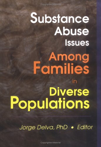 Substance Abuse Issues Among Families in Diverse Populations