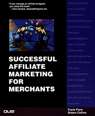 Successful Affiliate Marketing for Merchants 9780789725257
