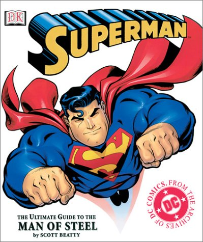 Superman: The Ultimate Guide to the Man of Steel 9780789488534