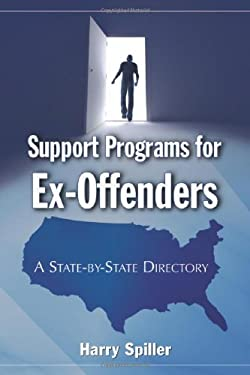 Support Programs for Ex-Offenders: A State-By-State Directory 9780786448685