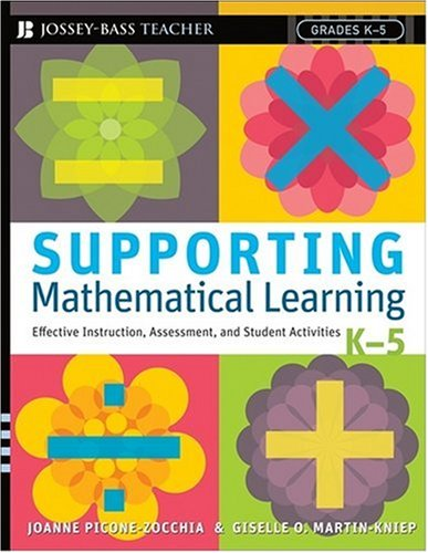 Supporting Mathematical Learning: Effective Instruction, Assessment, and Student Activities, Grades K-5 9780787988760