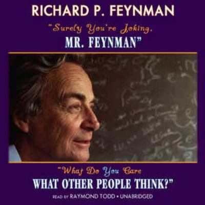 Surely, You're Joking MR Feynman and What Do You Care What Other People Think? 9780786167999