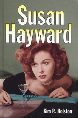 Susan Hayward: Her Films and Life 9780786413621