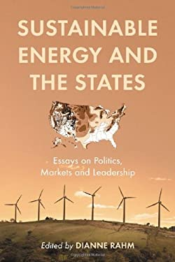 Sustainable Energy and the States: Essays on Politics, Markets and Leadership 9780786427680