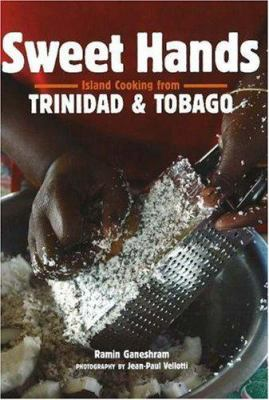 Sweet Hands: Island Cooking from Trinidad & Tobago 9780781811255