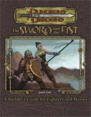 Sword and Fist: A Builders Guide to Fighters and Monks 9780786918294