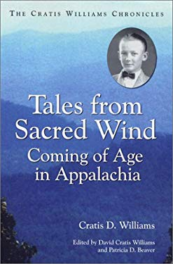 Tales from Sacred Wind: Coming of Age in Appalachia. the Cratis Williams Chronicles. 9780786414901