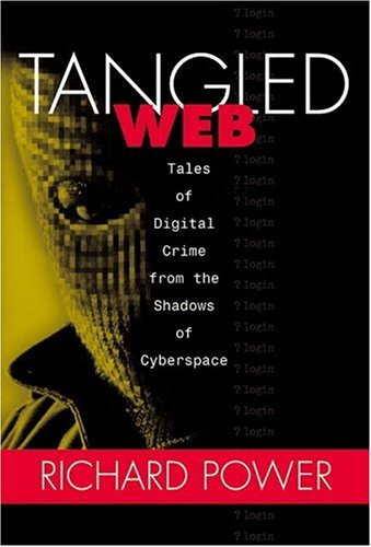 Tangled Web: Tales of Digital Crime from the Shadows of Cyberspace 9780789724434