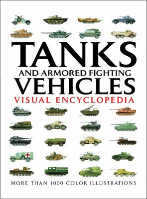 Tanks and Armored Fighting Vehicles Visual Encyclopedia 9780785829263