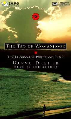 Tao of Womanhood: Ten Lessons to Power and Peace 9780787117375