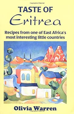 Taste of Eritrea: Recipes from One of East Africa's Most Interesting Little Countries 9780781807647