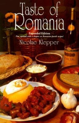 Taste of Romania: Its Cookery and Glimpses of Its History, Folklore, Art, Literature, and Poetry 9780781807661