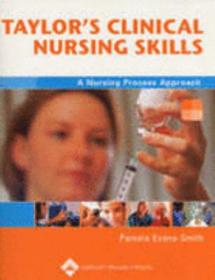 Taylor's Clinical Nursing Skills: A Nursing Process Approach 9780781751384