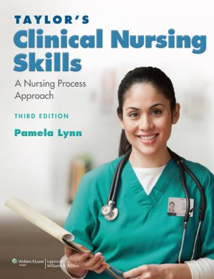 Taylor's Clinical Nursing Skills: A Nursing Process Approach [With CDROM and Access Code] 9780781793841