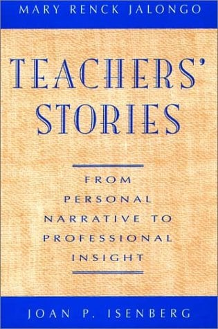 Teachers' Stories: From Personal Narrative to Professional Insight 9780787900489