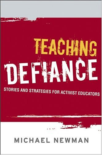 Teaching Defiance: Stories and Strategies for Activist Educators 9780787985561