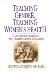 Teaching Gender, Teaching Women's Health: Case Studies in Medical and Health Science Education 3130043