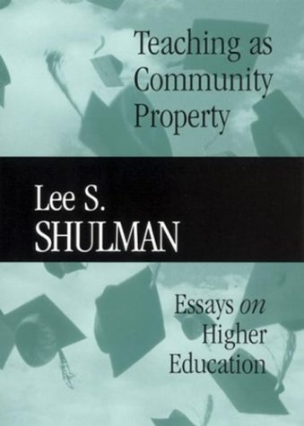 Teaching as Community Property: Essays on Higher Education 9780787972011