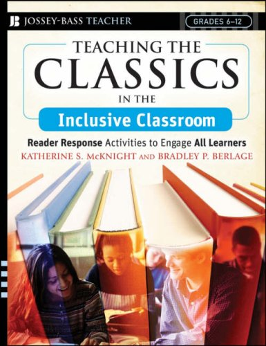 Teaching the Classics in the Inclusive Classroom: Reader Response Activities to Engage All Learners 9780787994068