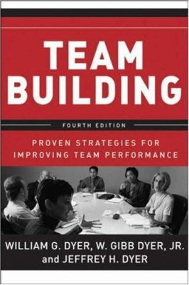 Team Building: Proven Strategies for Improving Team Performance - 4th Edition