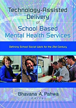 Technology-Assisted Delivery of School Based Mental Health Services 9780789017321