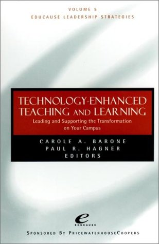 Technology Enhanced Teaching and Learning: Leading and Supporting the Transformation on Your Campus 9780787950132