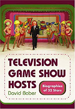 Television Game Show Hosts: Biographies of 32 Stars 9780786429264