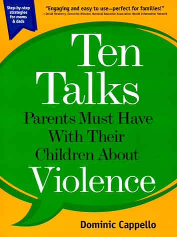 Ten Talks Parents Must Have with Their Children about Violence 9780786885497