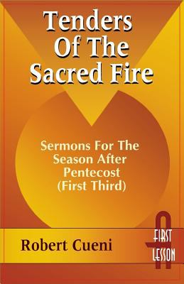 Tenders of the Sacred Fire: Sermons for Pentecost (First Third): Cycle A, First Lesson Texts 9780788004506