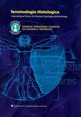 Terminologia Histologica: International Terms for Human Cytology and Histology [With CDROM] 9780781775373